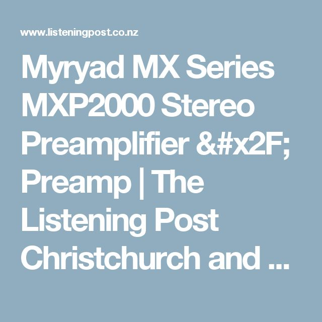 Myryad MX Series MXP2000 Stereo Preamplifier / Preamp | The Listening Post Christchurch and Wellington