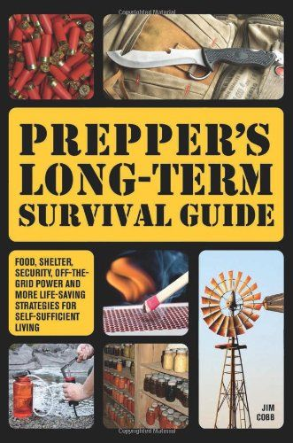 Prepper's Long-Term Survival Guide: Food, Shelter, Security, Off-the-Grid Power and More Life-Saving Strategies for Self-Sufficient Living by Jim Cobb,http://www.amazon.com/dp/1612432735/ref=cm_sw_r_pi_dp_FMNktb1VZE2JE7HB