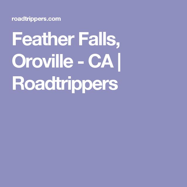 Feather Falls, Oroville - CA | Roadtrippers
