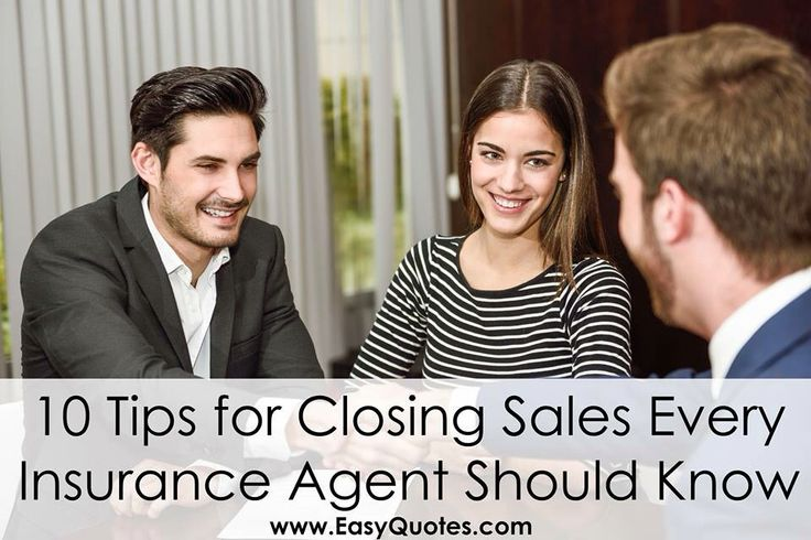 10 Tips for Closing Sales Every Insurance Agent Should Know Whether you sell life insurance, mortgage protection, disability and critical illness insurance, or annuities, the goal is the same: grow leads and increase sales. The good news is that you are in a sales career that offers multiple ways to grow your business relatively inexpensively. Here are 10 tips every insurance agent should know to close more sales: