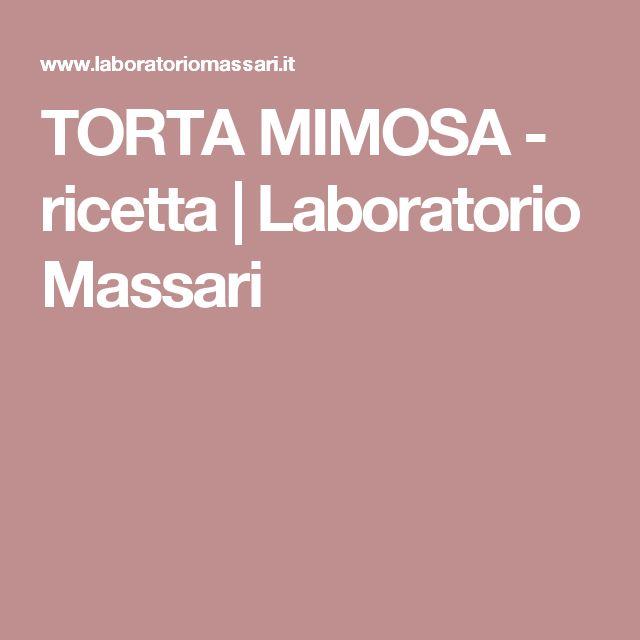 TORTA MIMOSA - ricetta | Laboratorio Massari
