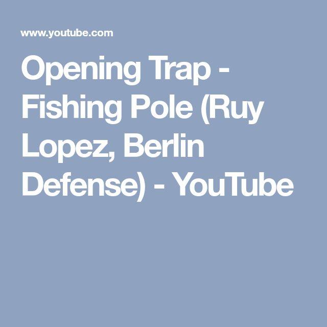 Opening Trap - Fishing Pole (Ruy Lopez, Berlin Defense) - YouTube