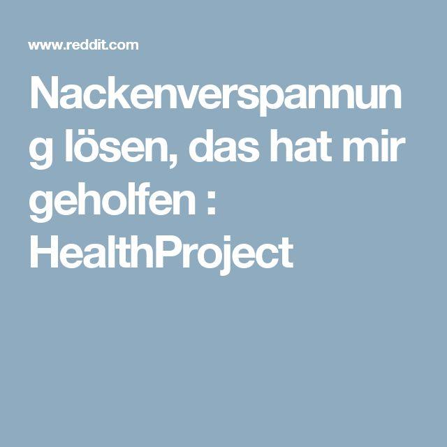 Nackenverspannung lösen, das hat mir geholfen : HealthProject