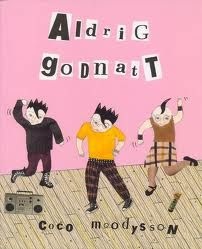 Coco Moodysson's ALDRIG GODNATT... Lucas Moodysson's WE ARE THE BEST is based on this graphic novel.  Girls rock!