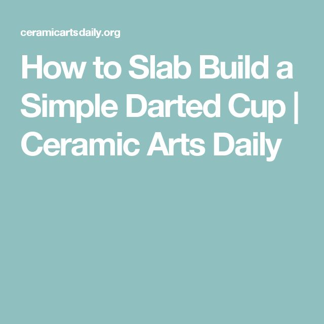 How to Slab Build a Simple Darted Cup | Ceramic Arts Daily
