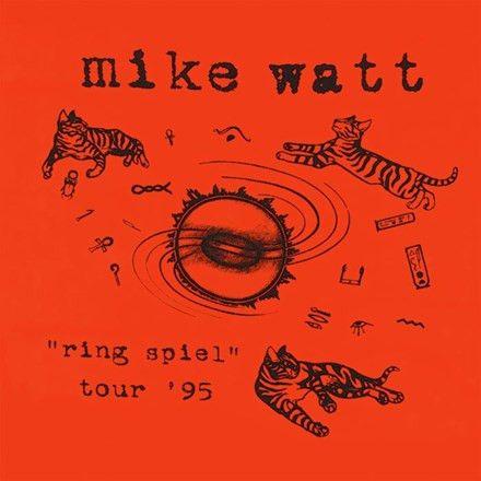 Mike Watt - Ring Spiel Tour '95 Vinyl 2LP November 11 2016 Pre-order