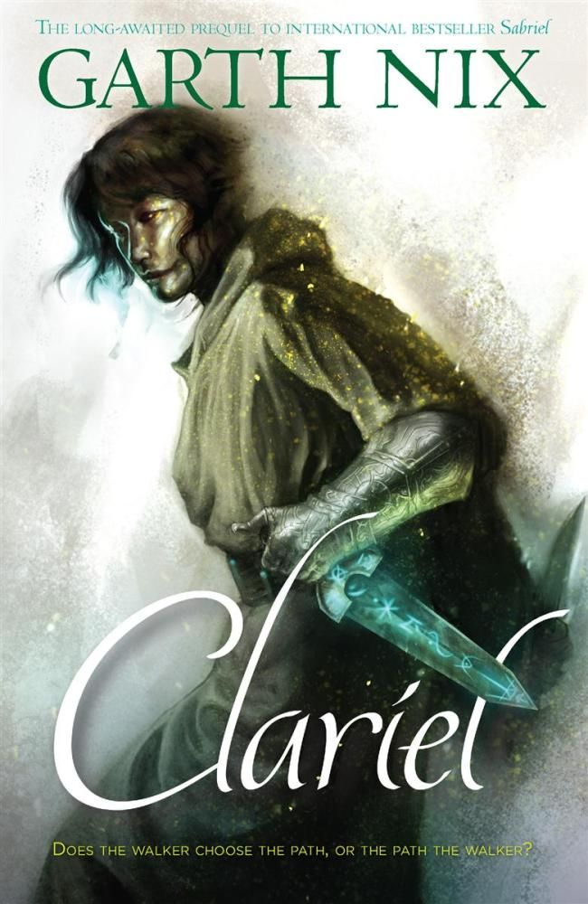 COMING OCTOBER 1ST- From Garth Nix comes the prequel to the bestselling Old Kingdom series, Clariel.