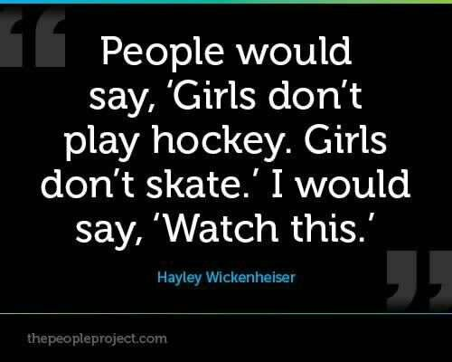 Wickenheiser has shattered the gender norms, pathing a path for future girls to walk (or skate). Wickenheiser's courage and deviance is what led to her great success in hockey.