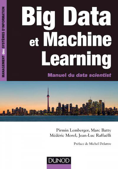 Dunod présente « Big Data et machine learning, manuel du data scientist », un ouvrage pour vous éclairer sur les enjeux complexes du Big Data
