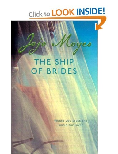 The Ship of Brides: Amazon.co.uk: Jojo Moyes: Books