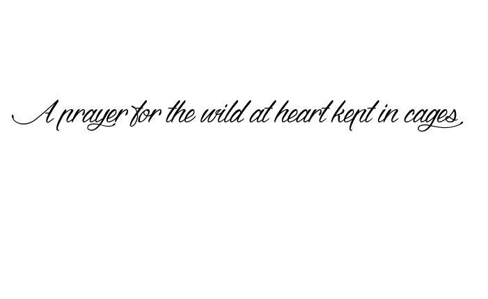Tattoo Name A prayer for the wild at heart kept in cages using the font style Dragon is Coming Regular