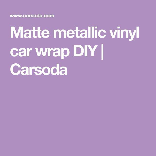Matte metallic vinyl car wrap DIY | Carsoda