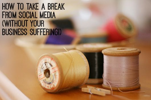 How to Take a Break from Social Media Without Your Business Suffering by Dannielle Cresp