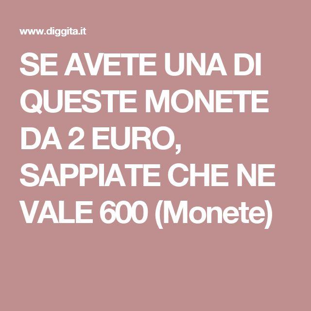 SE AVETE UNA DI QUESTE MONETE DA 2 EURO, SAPPIATE CHE NE VALE 600 (Monete)