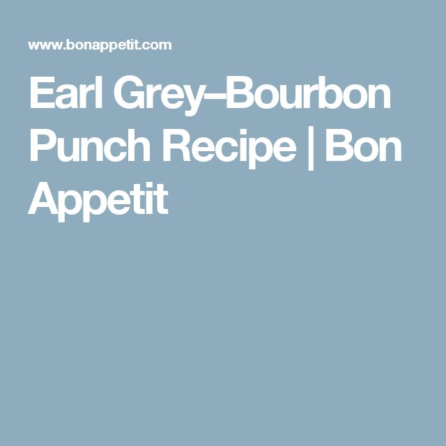 Earl Grey–Bourbon Punch Recipe | Bon Appetit