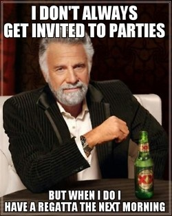 I don't always get invited to parties  but when I do I have a regatta the next morning  #rowing