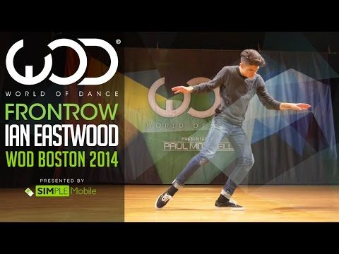 Ian Eastwood | FRONTROW by SIMPLE Mobile | World of Dance Boston 2014 #WODBOS - YouTube