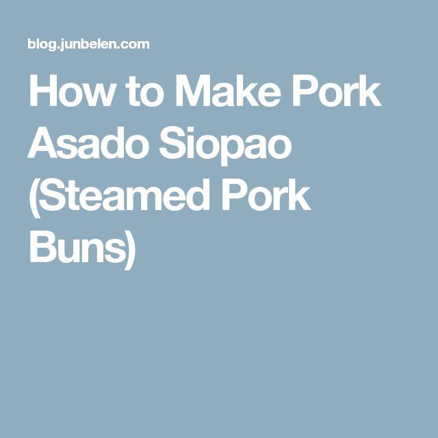 How to Make Pork Asado Siopao (Steamed Pork Buns)