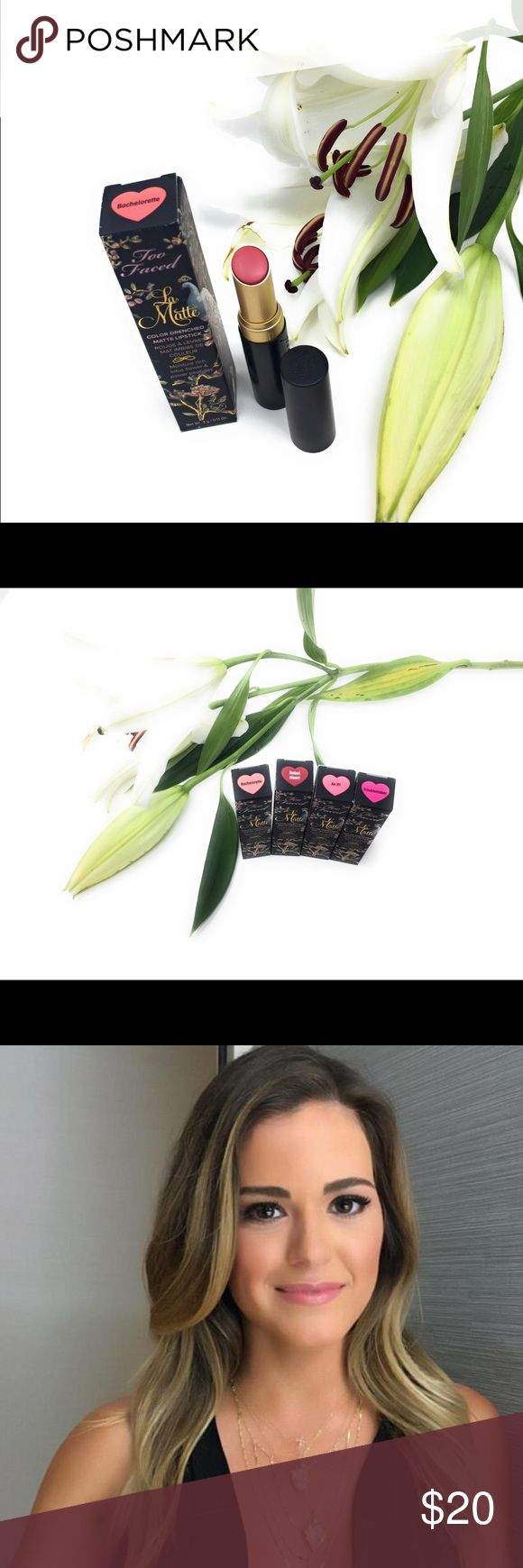 La Matte Lipstick 💄 Color Drenched Matte Lipstick  Moisture rich lotus 🌸 Flower & powder peptides Made it n Canada 🇨🇦 Too Faced Makeup Lipstick