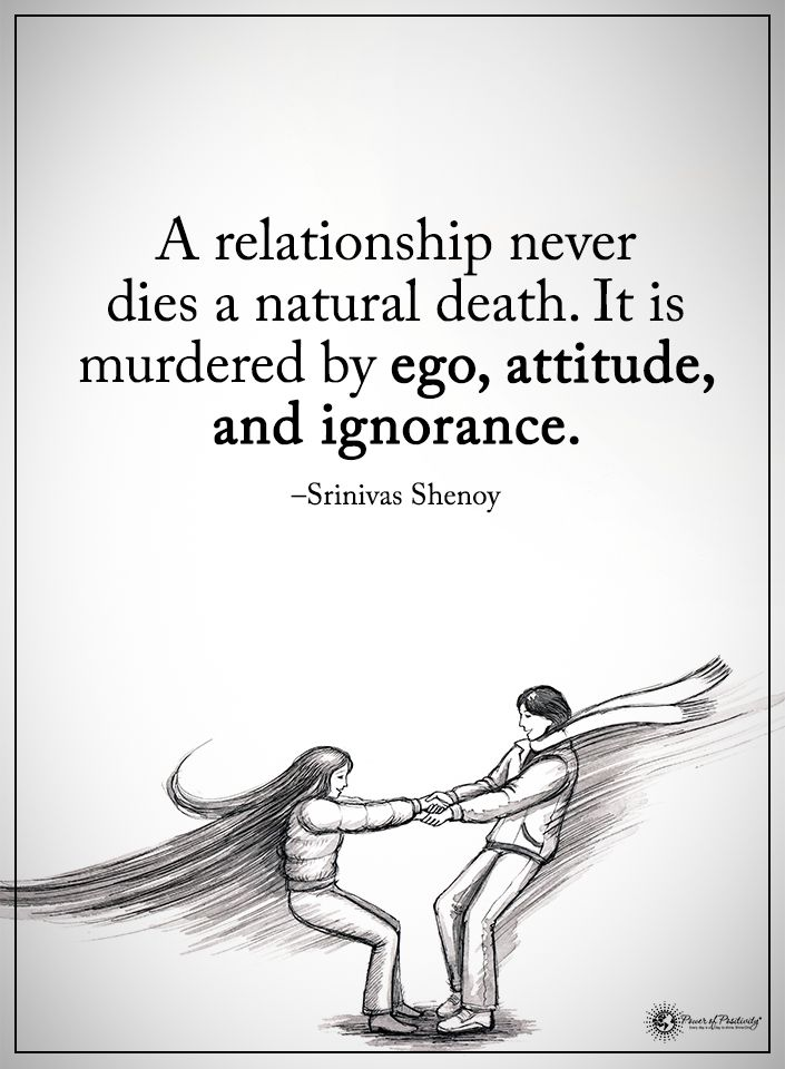 A relationship never dies a natural death. It is murdered by ego, attitude, and ignorance... :'(