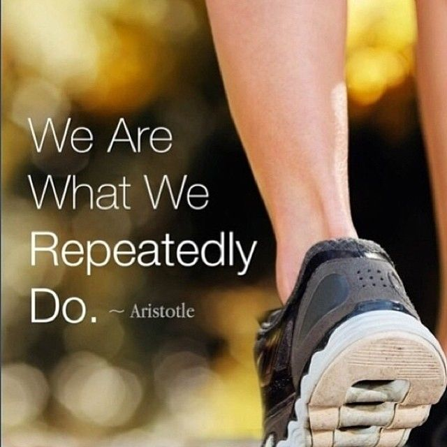 We Are What We Repeatedly Do Pictures, Photos, and Images for Facebook, Tumblr, Pinterest, and Twitter