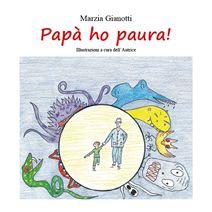 Papà ho paura è un libro per bambini scritto ed illustrato da Marzia Gianotti. Racconta la straordinaria avventura di Matteo e del suo papà per sconfiggere la paura del buio, per sempre. Lo trovi nelle migliori librerie e nei book store online.