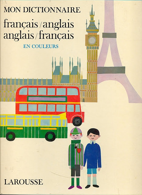 Mon Dictionnaire  French/English Dictionary   1960s Vintage Childrens Book illustrated by S.E. Bagge, 1969