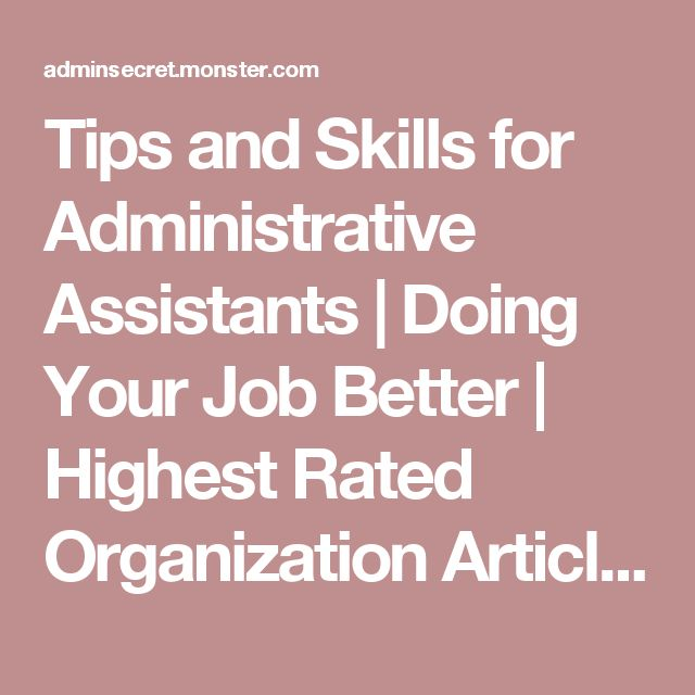 Tips and Skills for Administrative Assistants | Doing Your Job Better | Highest Rated Organization Articles - Admin Secret