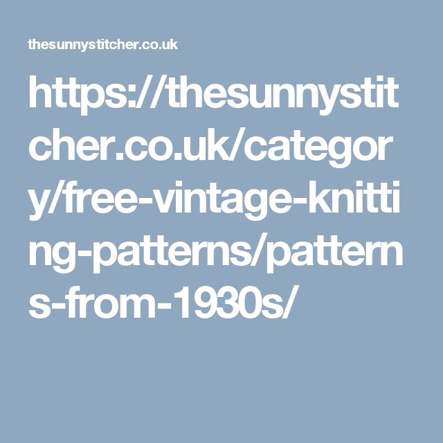 https://thesunnystitcher.co.uk/category/free-vintage-knitting-patterns/patterns-from-1930s/