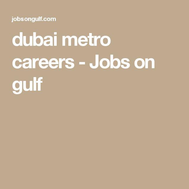 dubai metro careers - Jobs on gulf