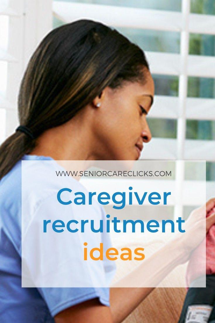 Caregiver Recruitment Ideas Recruitment Caregiver Jobs Caregiver