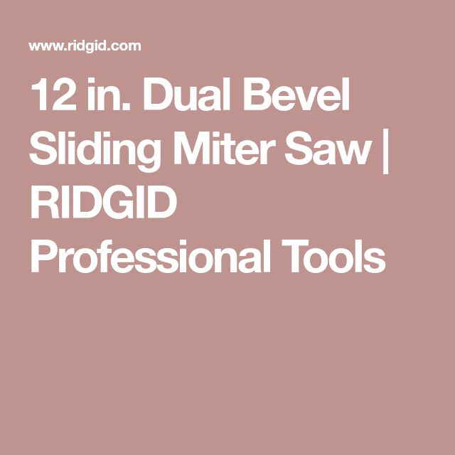 12 in. Dual Bevel Sliding Miter Saw | RIDGID Professional Tools