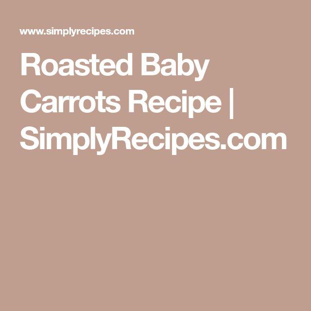 Roasted Baby Carrots Recipe   SimplyRecipes.com