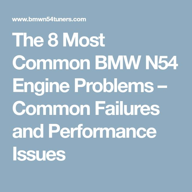 The 8 Most Common BMW N54 Engine Problems – Common Failures and Performance Issues