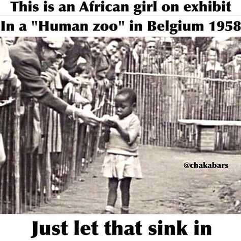 """#tbt for all those who wana say racism was a long time ago and is over now because """"we are all one"""" all of a sudden. Far from a relic from an unenlightened past remnants of such exhibits have continued in Europe as late as the 2000s. Above photograph is from Brussels Belgium in 1958. Racism is deeply embedded in our culture. Slavery of African people ethnic cleansing of Native Americans and colonialist imperialism are seeds that intertwine to create racism that still has impacts today. O..."""