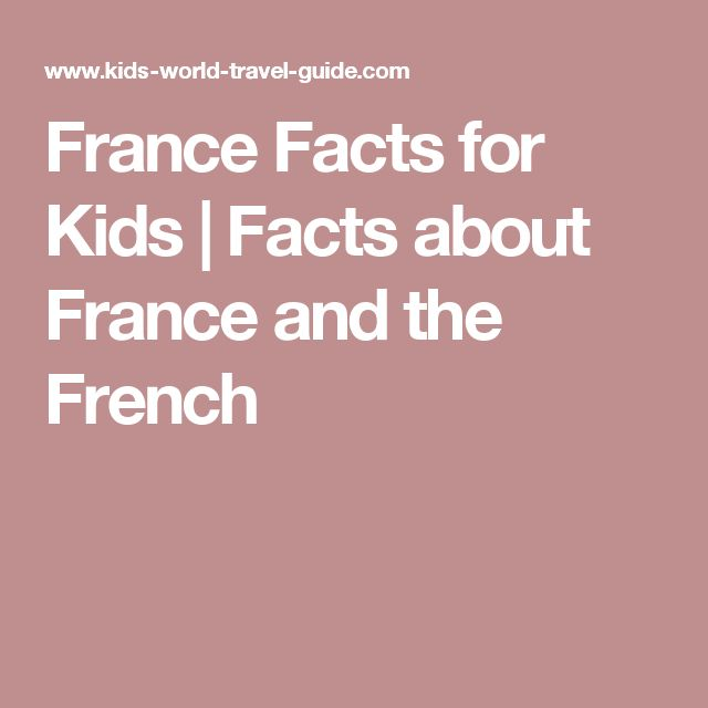 France Facts for Kids | Facts about France and the French
