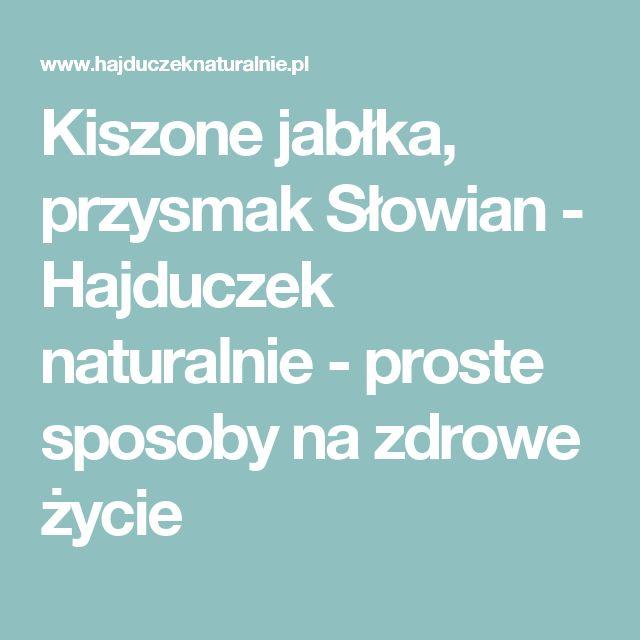 Kiszone jabłka, przysmak Słowian - Hajduczek naturalnie - proste sposoby na zdrowe życie