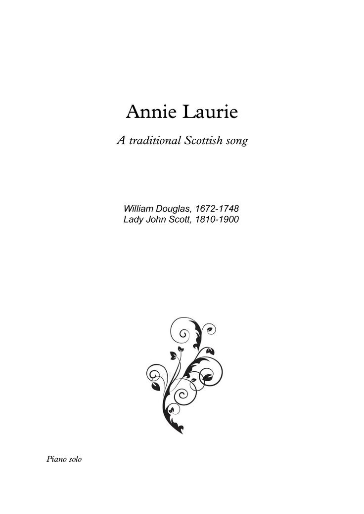 Annie Laurie fantasie for Piano solo A traditional 17th century Scottish song for an unfulfilled love. Includes two versions for easy piano and early-intermediate piano. With fingering suggestions and downloadable mp3 for audio-help