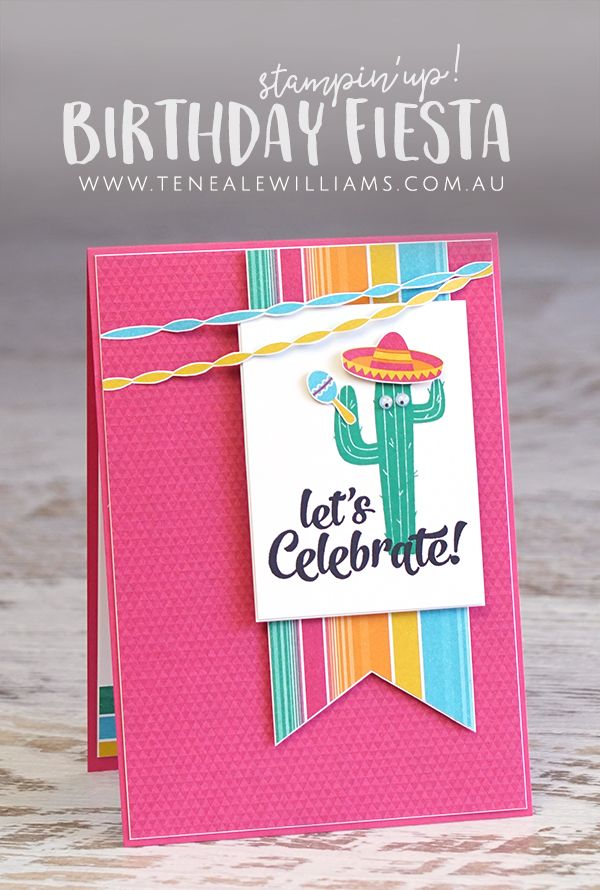 By Teneale Williams | Stampin' Up! Birthday Fiesta Stamp Set and Festive Birthday Printed Paper DSP, Inkspired #43