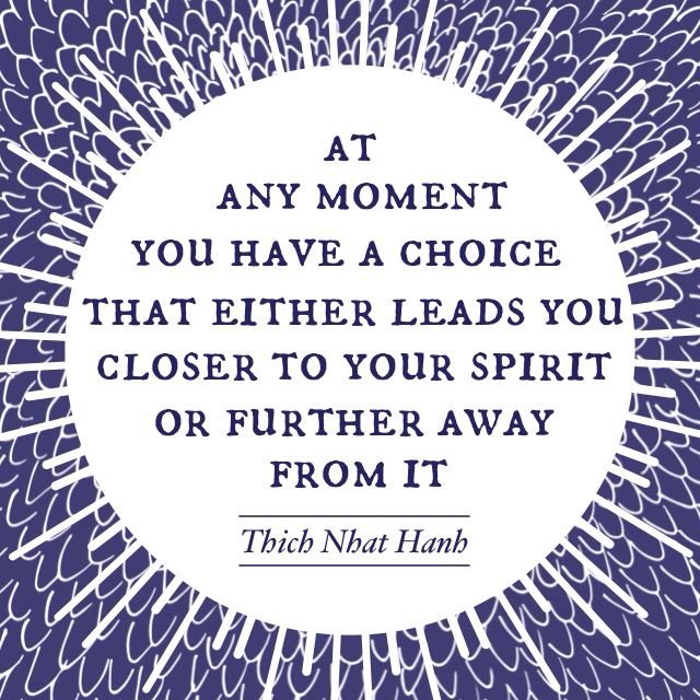 Your choice  Thich Nhat Hanh Loved and pinned by www.downdogboutique.com