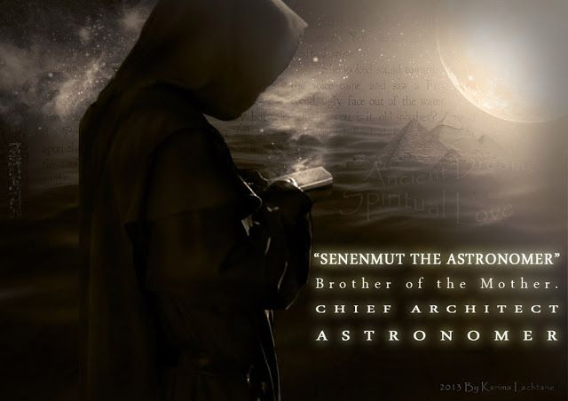 Senenmut the Astronomer. ☥  ★★★★★★ His image is also found 70 times, in one of Hatshepsut's temples.