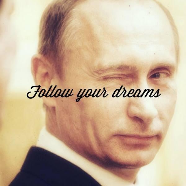 Inspirational-Putin. I am dying!