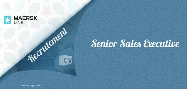 #Maersk #Line hire a #Senior #Sales #Executive in #Morocco