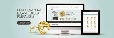 Blog Rivera Joias: Quer comprar semi-jóias online? Acesse: www.riverajoias.com.br