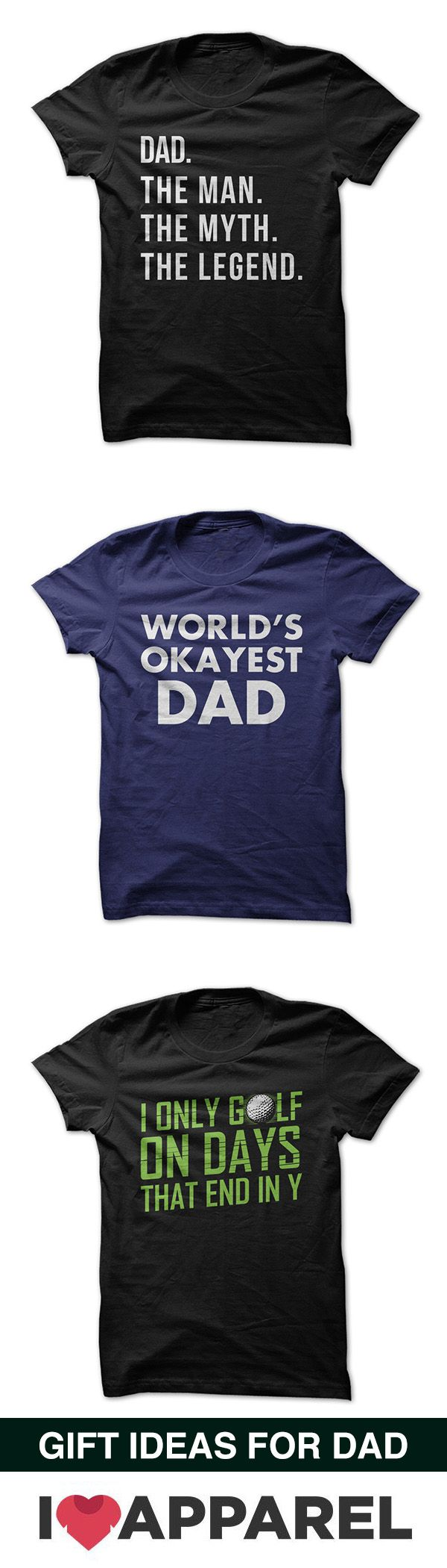 Father's Day gift ideas for dad from I Love Apparel. Buy 2 or more shirts and get free shipping. Come check out our HUGE selection today of shirts for dads and grandpa.