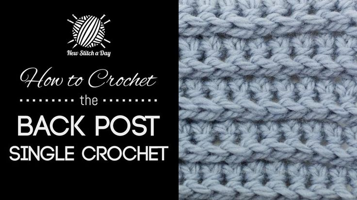 How To Crochet The BACK POST SINGLE CROCHET — From: http://newstitchaday.com/how-to-crochet-the-back-post-single-crochet/