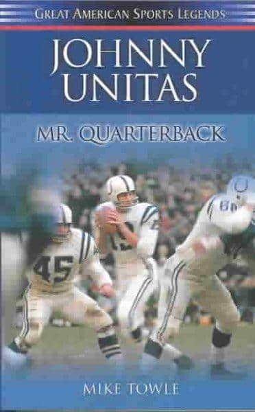 Johnny Unitas: Mr. Quarterback