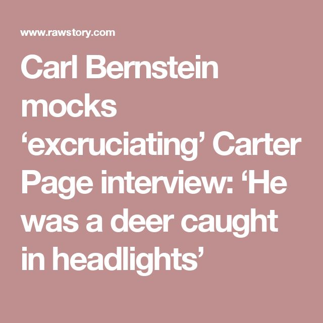 Carl Bernstein mocks 'excruciating' Carter Page interview: 'He was a deer caught in headlights'