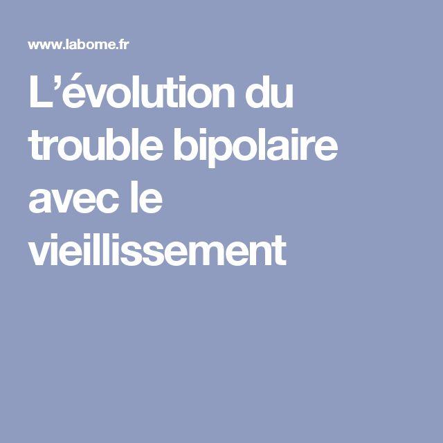 L'évolution du trouble bipolaire avec le vieillissement