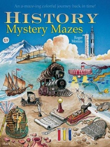 History mystery mazes : an A-maze-ing colorful journey back in time